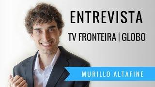 Murillo Altafine   ENTREVISTA   Entre Nós - TV Fronteira - Rede Globo