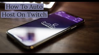 How To Auto H๐st On Twitch