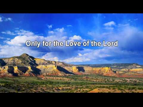 Brush Arbor - Only For The Love of The Lord - with lyrics