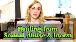 Healing from Sexual Abuse & Incest