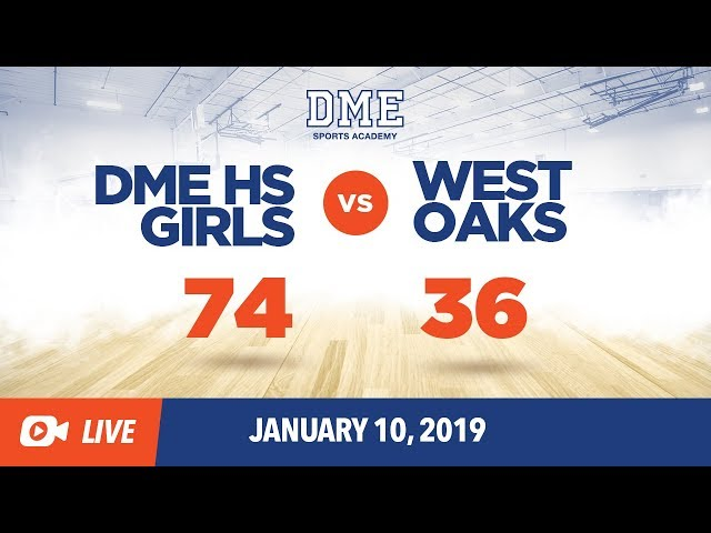 DME HS Girls vs West Oaks