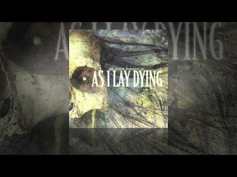 As I Lay Dying - An Ocean Between Us (Full Album - HQ)