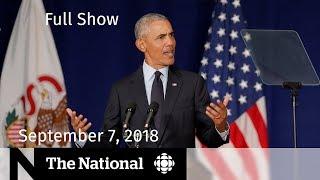 The National for Friday September 7, 2018 — Obama's Speech, Syria, Elon Musk