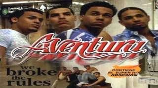 Aventura -- Perdí El Control -- We Broke The Rules [HD] [Letra]