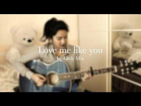 Love me like you by Little Mix | Cover by Louise Auman