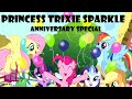 Princess Trixie Sparkle Anniversary Special - Let the Adventure Begin!