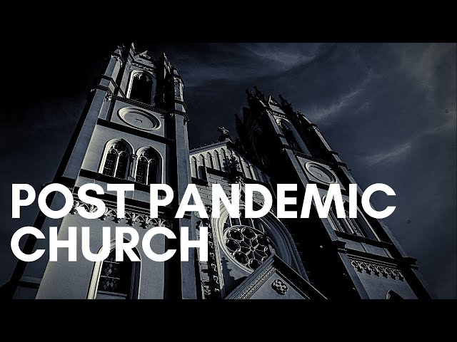 The Post Pandemic Church with Joel Phillips