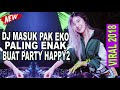 DJ VIRAL PAK EKO PALING VIRAL BIKIN ASIYAH JAMILAH KEENAKAN JOGET TIKTOK  SLOW REMIX FULL BASS  2018