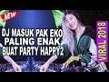 DJ MASUK PAK EKO PALING VIRAL BIKIN ASIYAH JAMILAH KEENAKAN JOGET TIKTOK  SLOW REMIX FULL BASS  2018