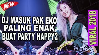 Dj Viral Masuk Pak Eko Paling Viral Asiyah Jamilah Keenakan Joget Tiktok  Remix Full Bass  2018