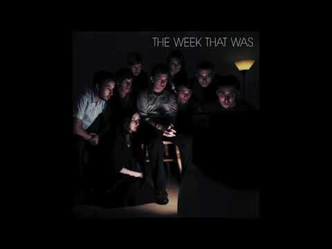 The Week That Was - 'The Week That Was' [FULL ALBUM]