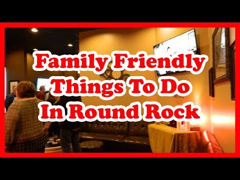 5 Family Friendly Things To Do in Round Rock, Texas | US Travel Guide