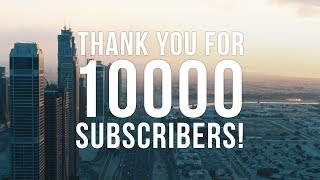 THANK YOU FOR 10,000 SUBSCRIBERS