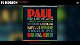 PJ Morton - DON'T LET GO (Audio)