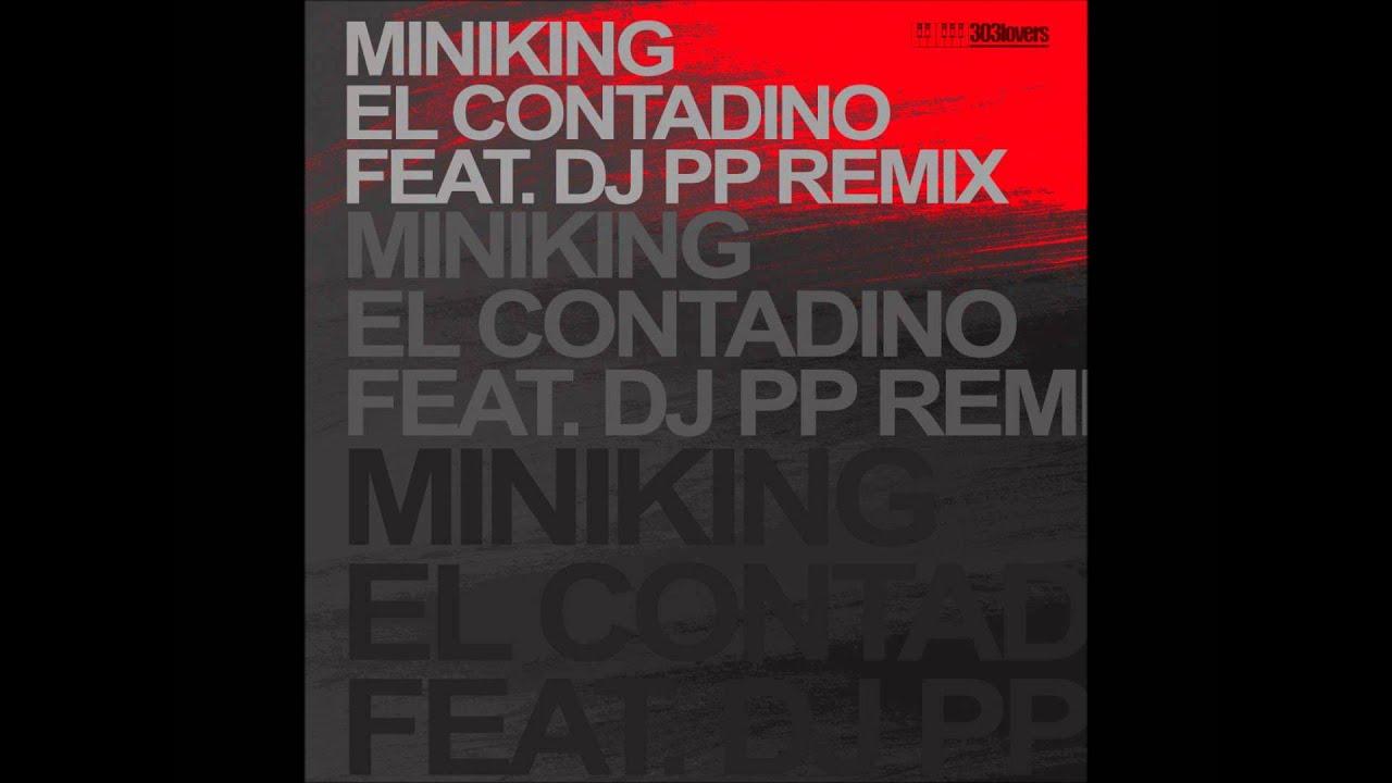 miniking el contadino dj pp remix