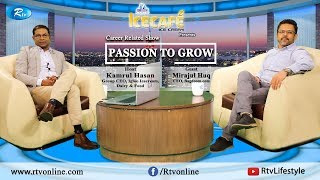 Passion to Grow | Ep-13 | প্যাশন টু গ্রো | KAMRUL HASAN | Mirajul Haq | Career Related Talk Show