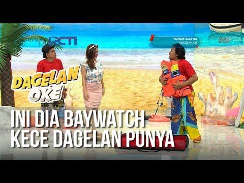 Dagelan OK - Ini Dia Baywatch Kece Dagelan Punya (full) [22 Februari 2019]