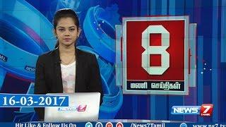 News @ 8 PM | News7 Tamil | 22-03-2017