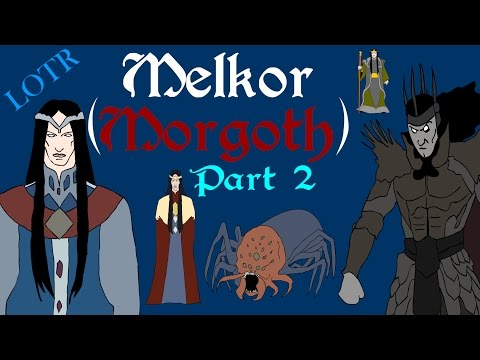 Focus: Melkor/Morgoth (Part 2)