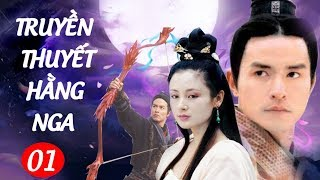 Phim Kiếm Hiệp Hay : Truyền Thuyết Hằng Nga - Tập 1 | Phim Bộ Trung Quốc Hay Nhất - Thuyết Minh