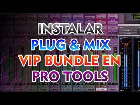 INSTALAR PLUG & MIX VIP BUNDLE EN PRO TOOLS
