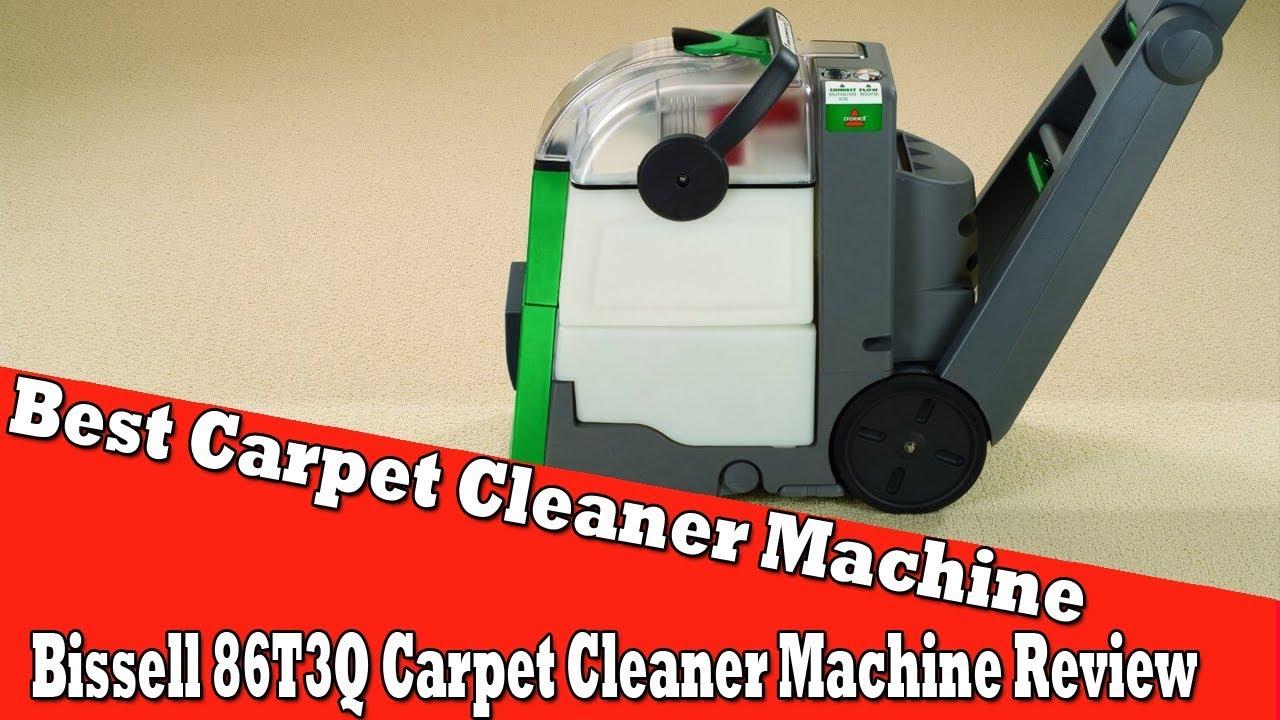 Best Carpet Cleaner Machine 2017 - Bissell 86T3Q Big Green Carpet Cleaner Machine Review