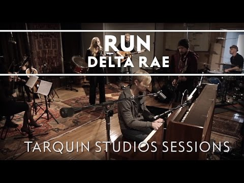Delta Rae - Run (Tarquin Studios Sessions)
