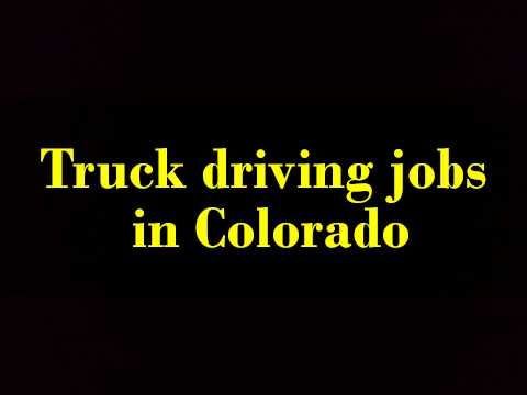 Truck driving jobs in Colorado