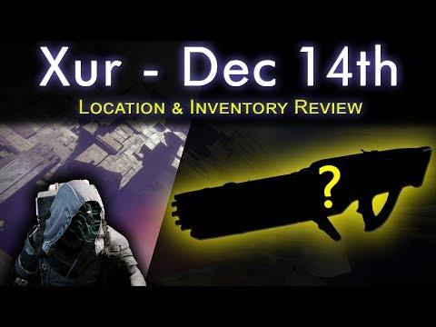 Xur Location - Dec 14th - Inventroy Review - Perks, Armor Rolls, Recommendations