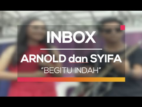 Arnold dan Syifa Hadju - Begitu Indah (Live on Inbox)