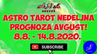 ASTRO TAROT NEDELJNA PROGNOZA 2020! 8.8.-14.8.2020.#anasecret #astro #tarot