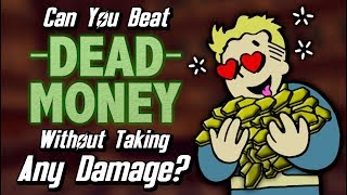 Can You Beat Dead Money Without Taking Any Damage?