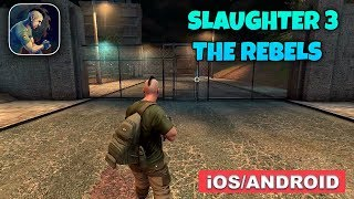 SLAUGHTER 3: THE REBELS - Android / iOS Gameplay screenshot 1