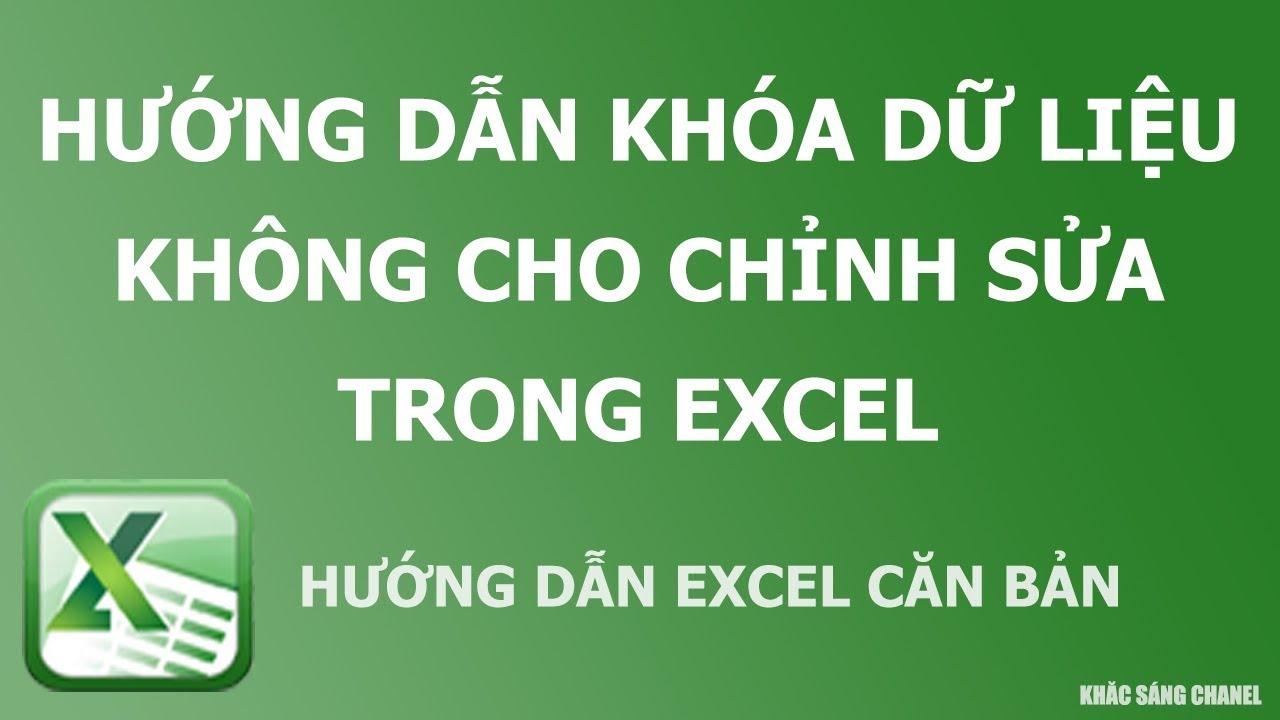 Hướng dẫn khóa dữ liệu không cho chỉnh sửa trong Excel