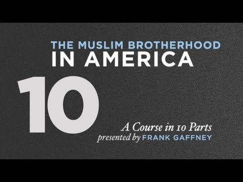 Muslim Brotherhood in America, Part 10: What's To Be Done?