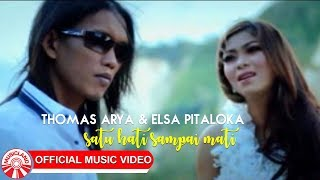 thomas arya elsa pitaloka satu hati sampai mati official music video hd