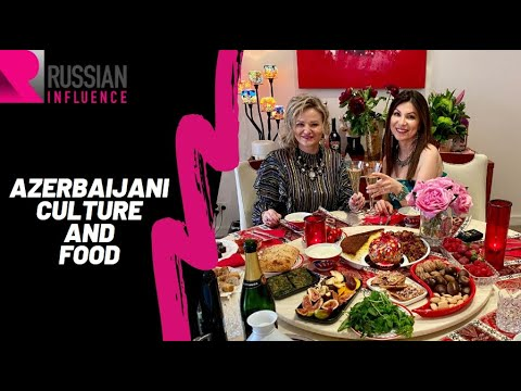 Azerbaijani Culture and Food (English). Khuraman Armstrong / Russian_Influence