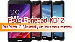 Asus Fonepad K012 Disassembly and  touch screen replacement | DIY : Lamun Softly