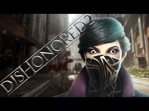 WE CAN'T STEALTH - EightBit Plays Dishonored 2 Gameplay Let's Play |