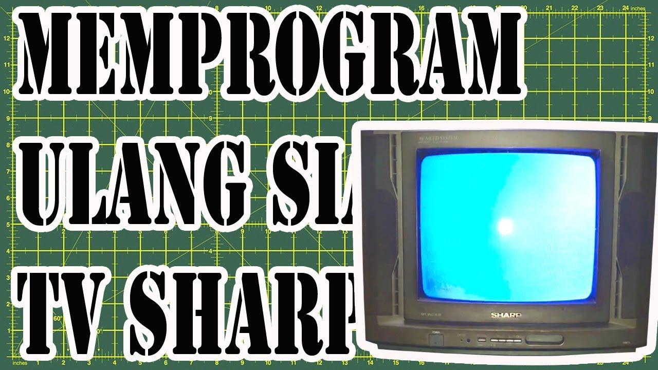 cara memprogam ulang siaran tv sharp lama