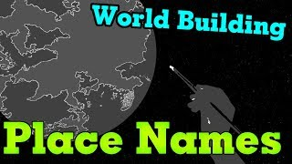 World Building- Creating Place Names Realistically and Artistically