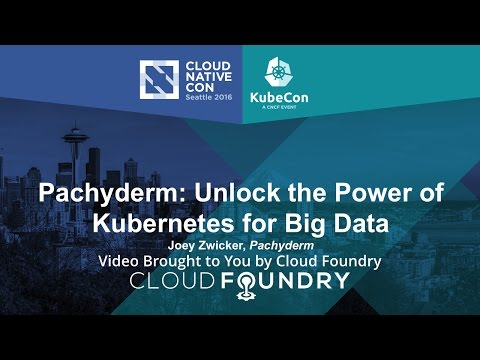 Pachyderm: Unlock The Power Of Kubernetes For Big Data By Joey Zwicker, Pachyderm