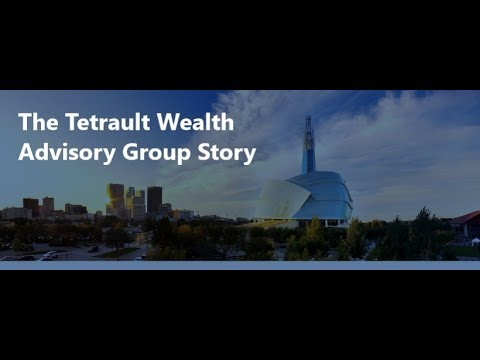 The Tetrault Wealth Advisory Group Story
