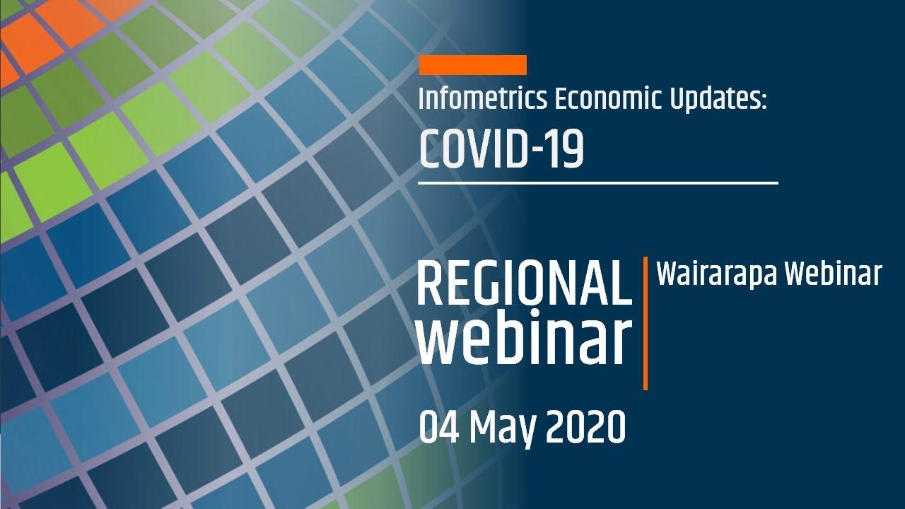 Infometrics Webinar - COVID-19 and its effects on the Wairarapa