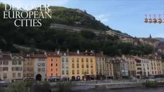 Discover European Cities:  Grenoble, France