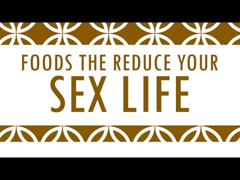 Foods the Reduce your Love Life - Health Tips on Love Life - Benefits of Wellness