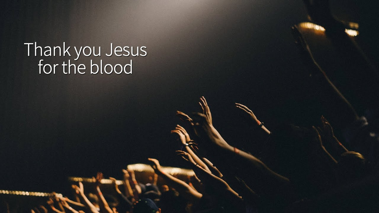 Thank you Jesus for the blood (한글가사)