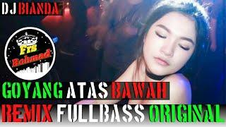 Dj Tik-Tok Atas Bawah Goyang - DJ Bianda    Remix Original 2019