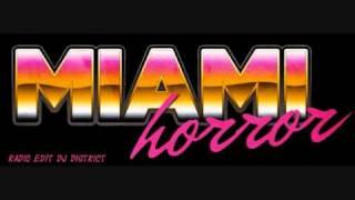 Miami Horror - Sometimes(Radio Edit Dj District)