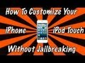 How To Customize Your iPhone/iPod Without Jailbreaking (Add Cool Modifications!!)